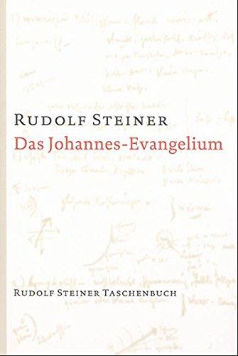 Das Johannes-Evangelium: Zwölf Vorträge, Hamburg 1908 (Rudolf Steiner Taschenbücher aus dem Gesamtwerk)