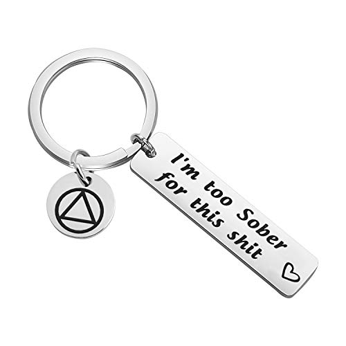 SEIRAA I'm Too Sober For This Shit Keychain Sobriety Gift Addiction Recovery Jewelry Inspirational Quote Keychain Motivational Gift (I'm too Sober for this shit)