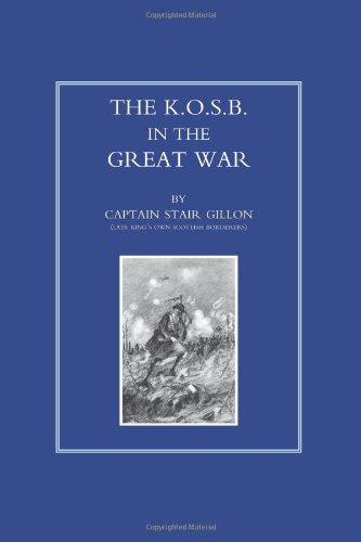 The K.O.S.B.in the Great War: The K.O.S.B.in the Great War