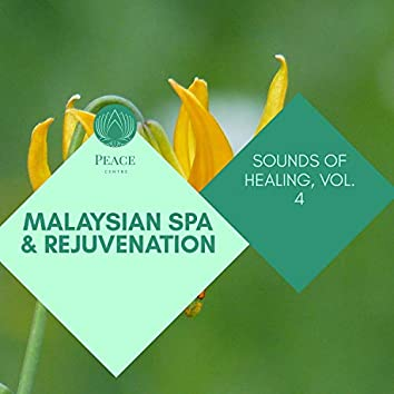 Malaysian Spa & Rejuvenation - Sounds Of Healing, Vol. 4