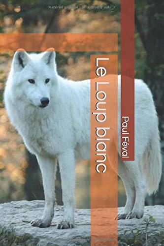 Le Loup blanc PDF Books