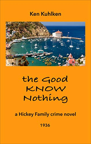 The Good Know Nothing by Ken Kuhlken ebook deal