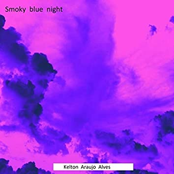Smoky blue night