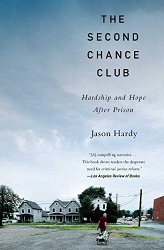 The Second Chance Club: Hardship and Hope After Prison