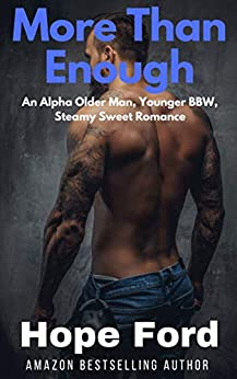 More Than Enough: An Alpha Older Man, Younger BBW, Steamy Sweet Romance by [Hope Ford]