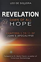 Revelation: Dawn of All Hope: Chapters 1 to 11 of John's Apocalypse