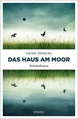 Buchseite und Rezensionen zu 'Das Haus am Moor: Kriminalroman (Lyn Harms)' von Denzau, Heike