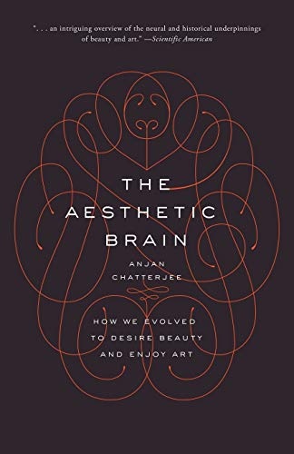Compare Textbook Prices for The Aesthetic Brain: How We Evolved to Desire Beauty and Enjoy Art Reprint Edition ISBN 9780190262013 by Chatterjee, Anjan