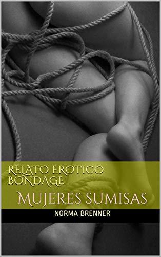 Relato Erotico BONDAGE: Mujeres sumisas de Norma Brenner