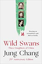 Wild Swans: Three Daughters of China by Jung Chang (2016-07-14)