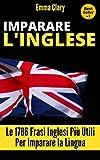 IMPARARE L'INGLESE: Le 1786 frasi Inglesi più utili per imparare la lingua