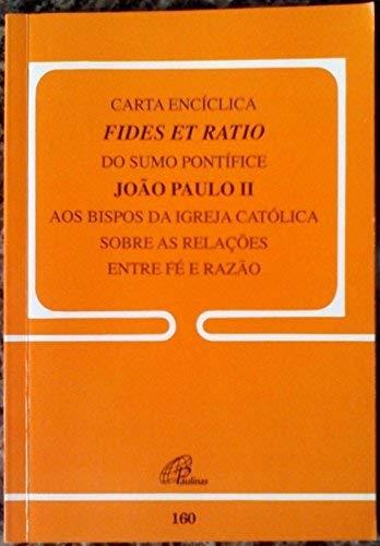 Carta Encíclica Fides Et Ratio - 160