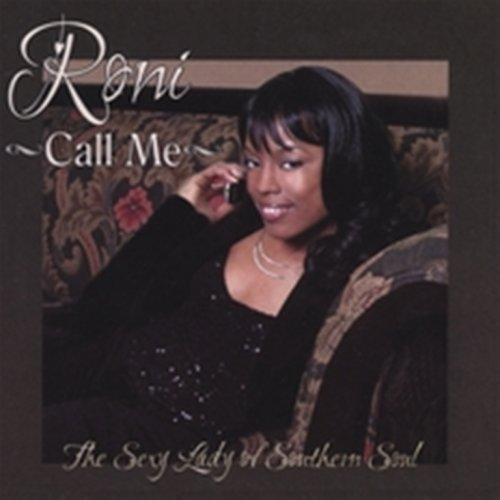 Call Me by Roni Sexy Lady of Southern Soul