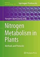 Nitrogen Metabolism in Plants: Methods and Protocols (Methods in Molecular Biology, 2057)
