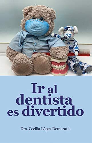 Ir al dentista es divertido
