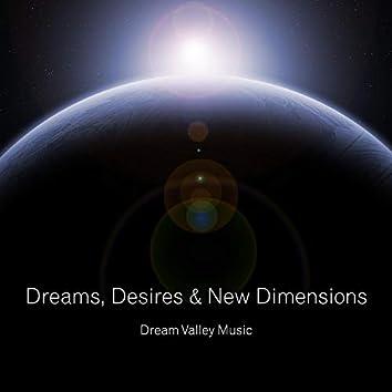 Dreams, Desires & New Dimensions