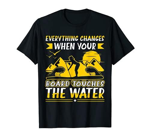 Todo cambia Funny Paddleboarding Cotizaciones SUP Camiseta