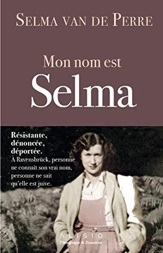 Mon nom est Selma (French Edition)