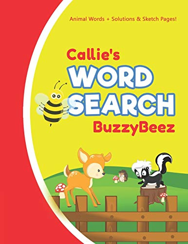 Callie's Word Search: Solve Safari Farm Sea Life Animal Wordsearch Puzzle Book + Draw & Sketch Sketchbook Activity Paper | Help Kids Spell Improve ... | Creative Fun | Personalized Name Letter C