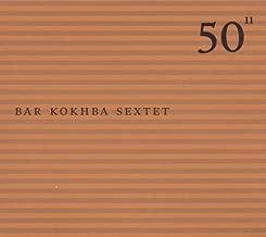 50th Birthday Celebration - Volume 11 - Bar Kokhba Sextet
