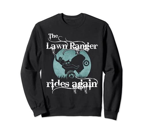 Tondeuse à Gazon Amusante The Lawn Ranger Rides Again Sweatshirt