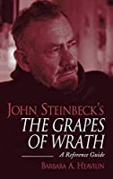 John Steinbeck's the Grapes of Wrath: A Reference Guide (Greenwood Guides to Fiction)
