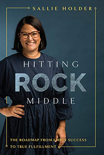 Hitting Rock Middle: The Roadmap From Empty Success To True Fulfillment