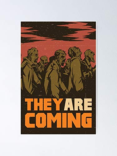 Situen They Are Coming Poster - A Printable Art Great Inspirational Wall Decor, Room Decor Home Bedroom for Classmates, Colleages, Besties.