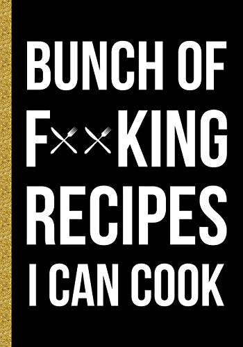 Bunch of Forking Recipes I Can Cook: Blank Recipe Book to Write In Cooking Professionally Designed