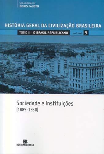 HGCB - Vol. 9 - O Brasil republicano: sociedade e instituições (1889-1930)