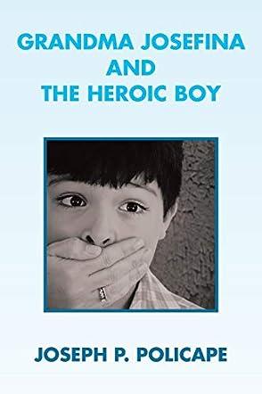Grandma Josefina and the Heroic Boy