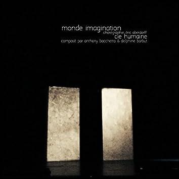 Monde imagination (Ouverture) [Musique du spectacle de La Compagnie Humaine]