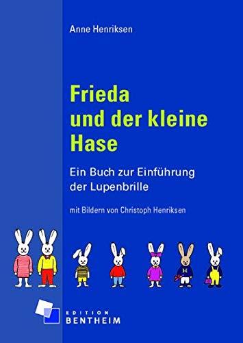 Frieda und der kleine Hase: Ein Buch zur Einführung der Lupenbrille