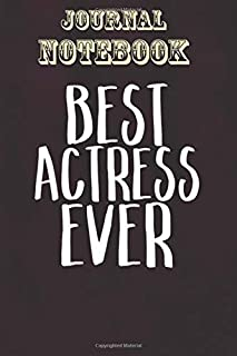 Composition Notebook, Journal Notebook Gift: Best Actress Ever Theatre Acting Drama Opening Size 6'' x 9'', 100 Pages for ...