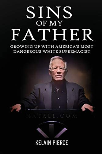 Sins of My Father Growing Up with America s Most Dangerous White Supremacist product image