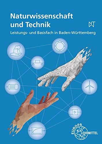 Naturwissenschaft und Technik: Leistungs- und Basisfach in Baden-Württemberg