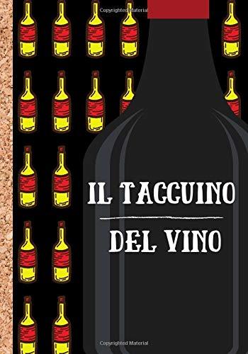 Il taccuino del vino: Quaderno per annotare e conservare una memoria dettagliata dei vostri migliori vini - utilizzate le caratteristiche per valutare ... fogli da compilare in formato 7*10 pollici