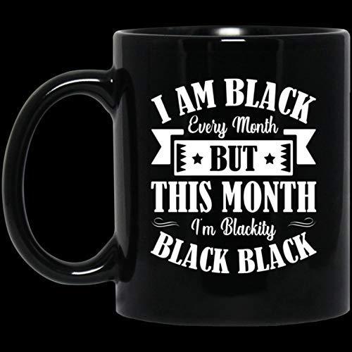 N\A Regalo para Navidad - Día de San Valentín 11oz Soy Negro Todos los Meses, Pero Este Mes Soy Blackity Black Black Funny Coffee Mug