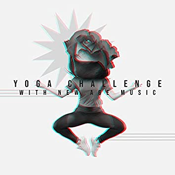 Yoga Challenge with New Age Music: Yoga Workout for Beginners (Inspiring Music for Yoga Exercises)