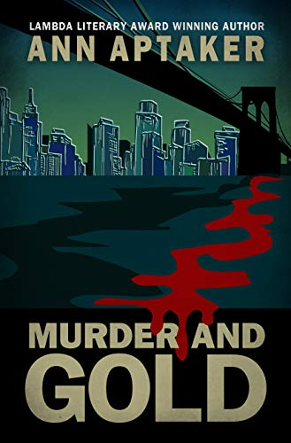Murder and Gold (Cantor Gold Crime Series Book 5) by [Ann Aptaker]