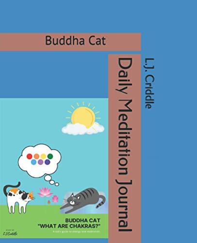 Daily Meditation Journal: Buddha Cat (Buddha Cat Chakra Series)