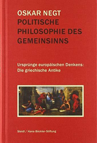 Politische Philosophie des Gemeinsinns: Ursprünge europäischen Denkens: Die griechische Antike
