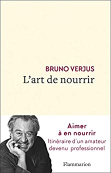 L'art de nourrir (Documents, témoignages et essais d'actualité) par [Bruno Verjus]