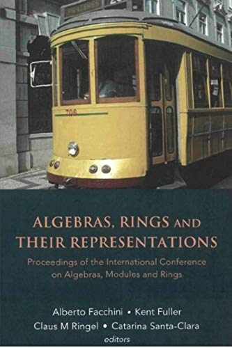 Algebras, Rings and Their Representations: Proceedings of the International Conference Lisbon