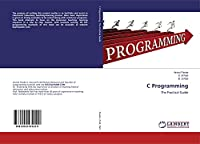 C Programming: The Practical Guide