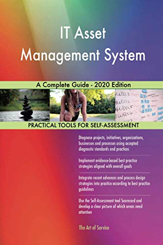 IT Asset Management System A Complete Guide - 2020 Edition