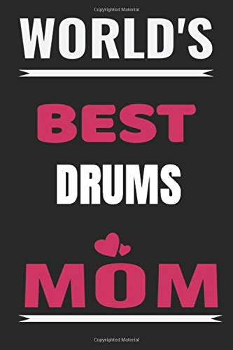 World's Best drums Mom: Music Instruments Lined Notebook/Journal,guest book,Happy Birthday,Cute Girls Journal/Notebook,Old Woman or Man Friends Fan, ... For Coworker/Bos,Coworker Notebook , Lined