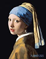 Girl With a Pearl Earring Planner 2021: Johannes Vermeer Daily Agenda: January - December - Artistic Weekly Scheduler with Dutch Master Painting - Pretty Amsterdam Art Year Organizer - For Monthly Appointments, Family, School, Office Meetings, Work, Goals