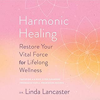 Harmonic Healing     Restore Your Vital Force for Lifelong Wellness              By:                                                                                                                                 Linda Lancaster                               Narrated by:                                                                                                                                 Linda Lancaster,                                                                                        Gabra Zackman                      Length: 10 hrs and 12 mins     Not rated yet     Overall 0.0