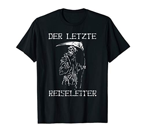 Sensenmann Reiseleiter Tod Skelett Lustiger Spruch Geschenk T-Shirt